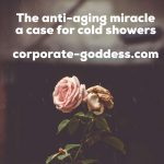 The Anti Aging Miracle – A Case for Cold Showers