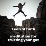 Leap of faith – meditation for trusting your gut