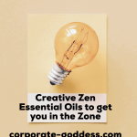 Creative zen – essential oils to get you in the zone