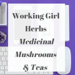 Working Girl Herbs – Medicinal Herbs & Teas
