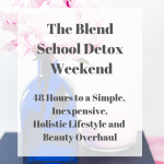 The Free Blend School Detox Weekend Challenge