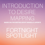 Fortnight Spotlight: Intro To Desire Mapping