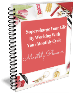 Supercharge your life and wave goodbye to period pain and menstruation issues by working with your menstrual cycle and using this FREE Monthly Cycle Planner