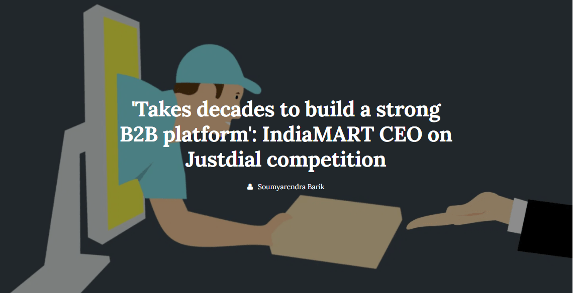 'Takes decades to build a strong B2B platform': IndiaMART CEO on Justdial competition | Medianama