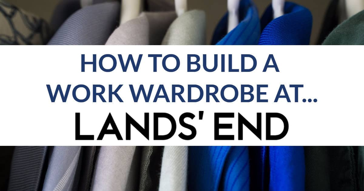 how to build a work wardrobe at... lands' end