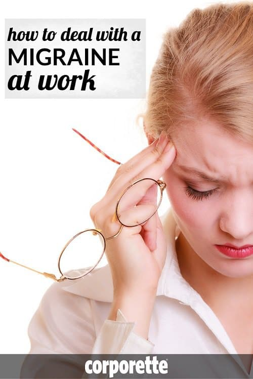 What are the best practices for dealing with a migraine at work? How do you stay professional if you have to call out sick at the last minute, go to frequent doctors' appointments, or are distracted during the meetings you DO have to grit your teeth and get through? We rounded up some great tips on how to stay professional if you suffer from migraines -- and how to deal with a migraine at work.