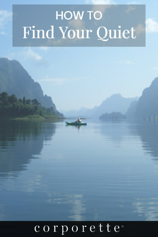 """Pin featuring stock photo of a person kayaking on a serene lake, with the text """"How to Find Your Quiet"""""""