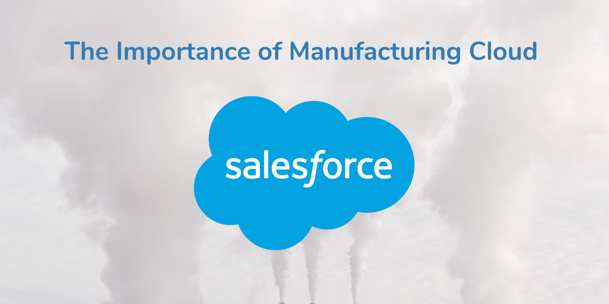 The Importance of Manufacturing Cloud