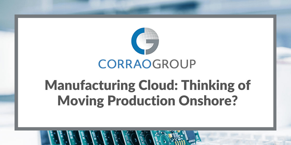 Manufacturing Cloud: Thinking of Moving Production Onshore?