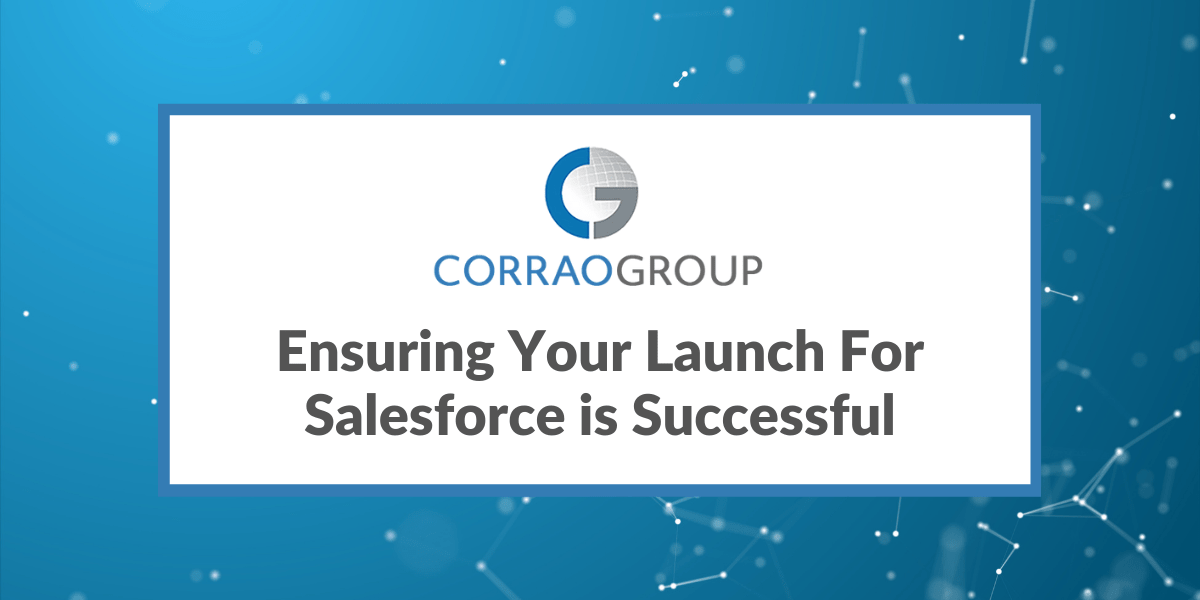 Ensuring Your Launch For Salesforce is Successful