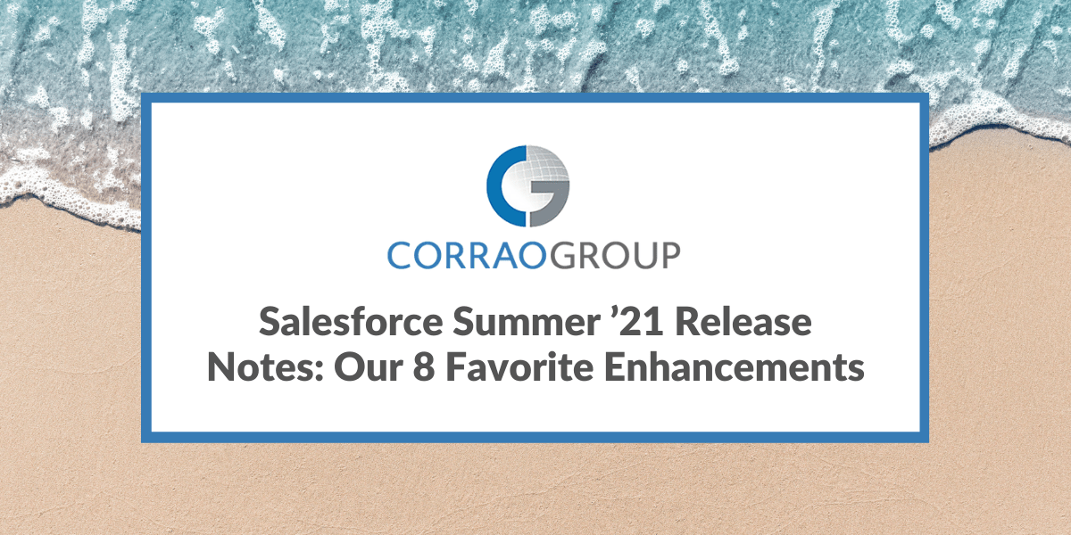Salesforce Summer '21 Release Notes: Our 8 Favorite Enhancements