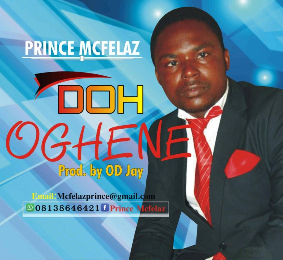 Prince Mcfelaz- Doh-Oghene-Mp3-Download
