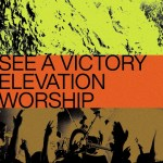 Elevation Worship – See A Victory |Mp3 Download|