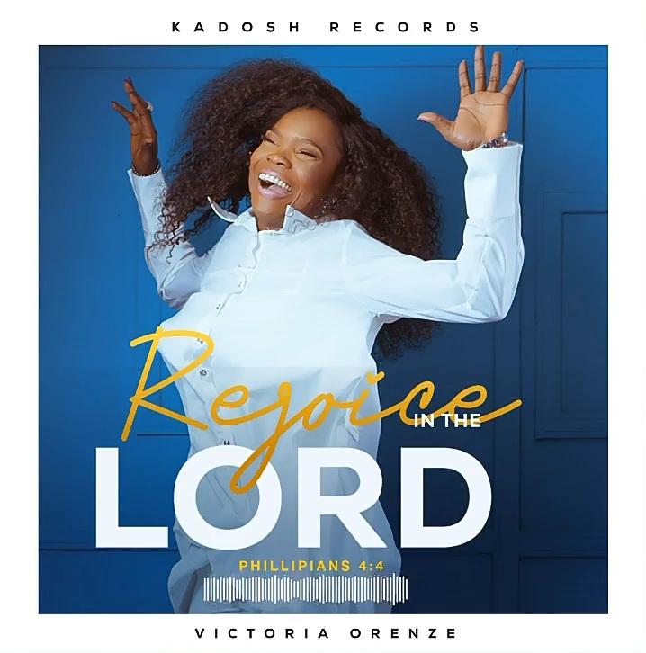 Victoria Orenze – I Rejoice In The Lord |Mp3 Download|