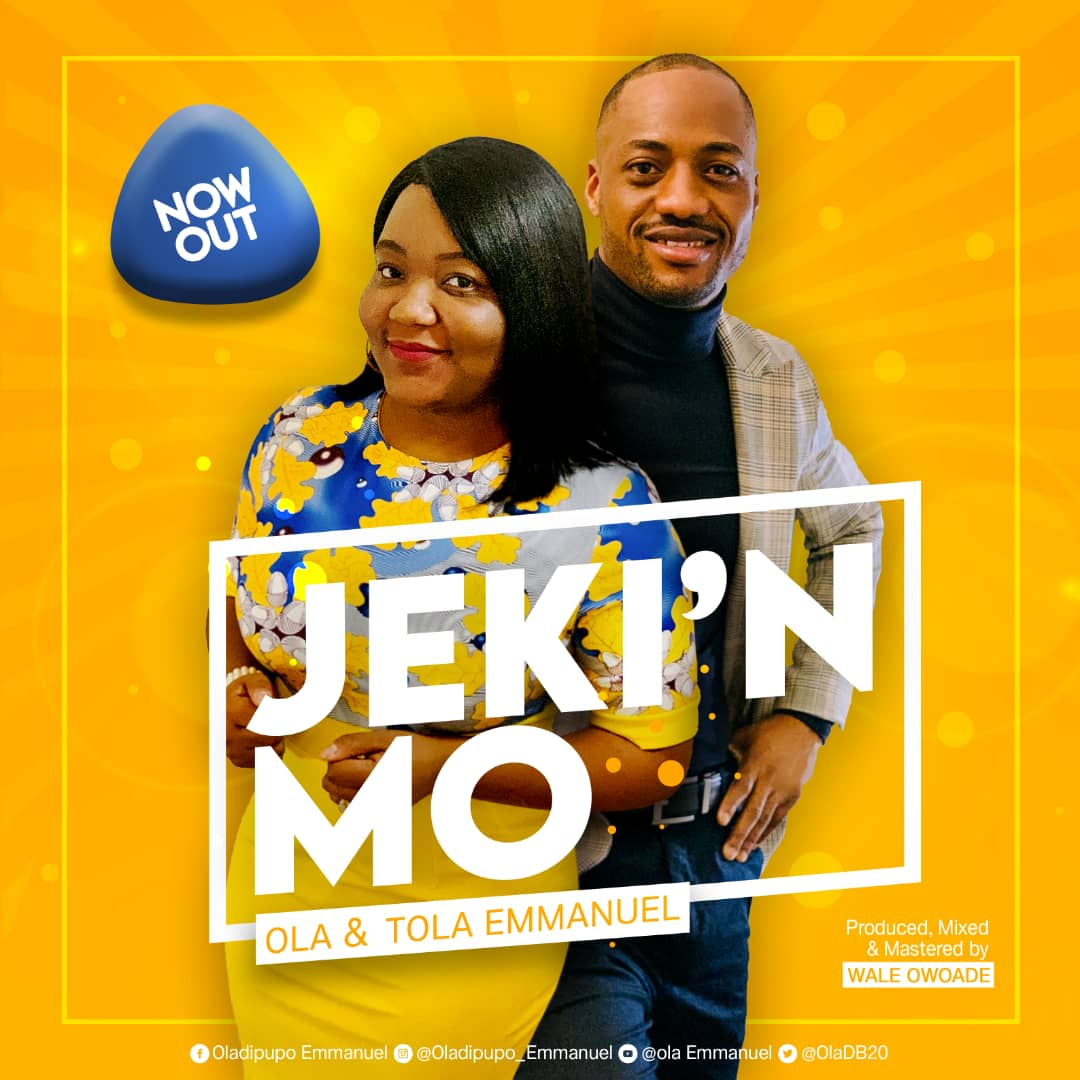Ola and Tola Emmanuel – Jeki'n Mo |Mp3 Download|