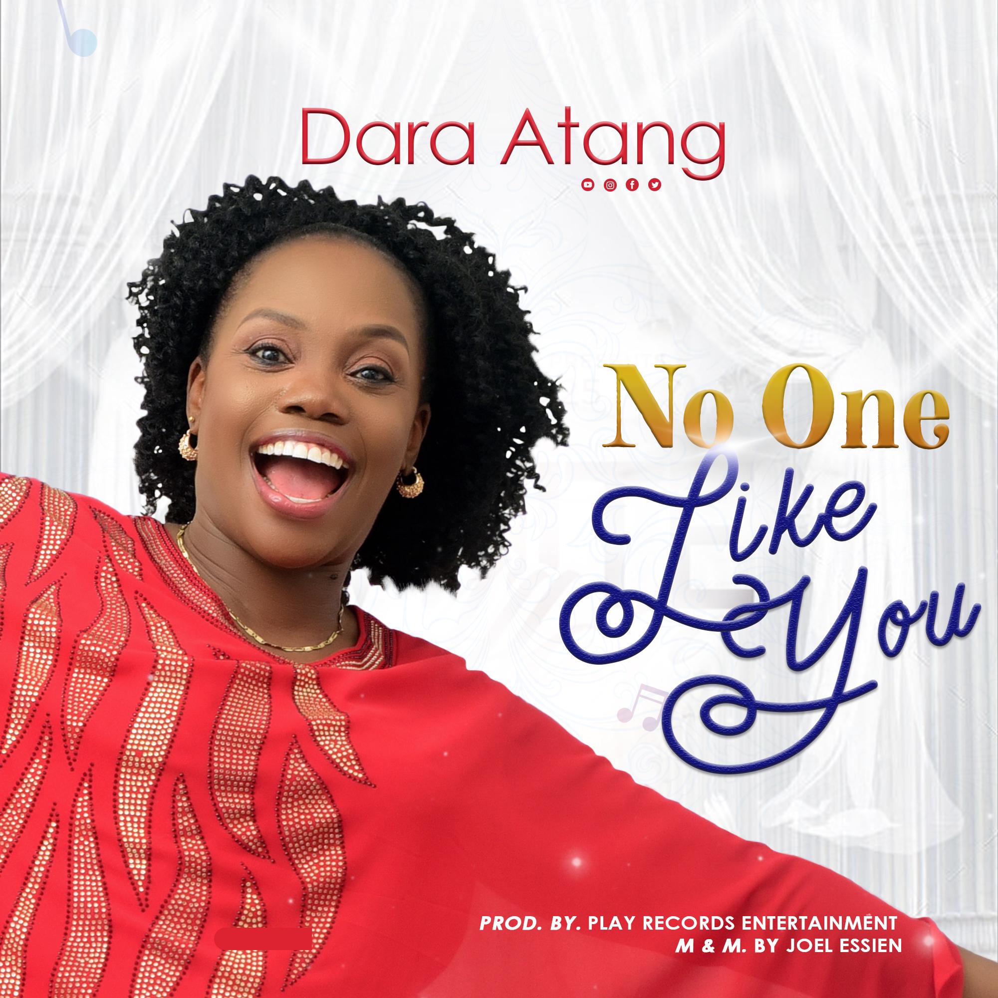 Dara Atang – No One Like You |Mp3 Download|