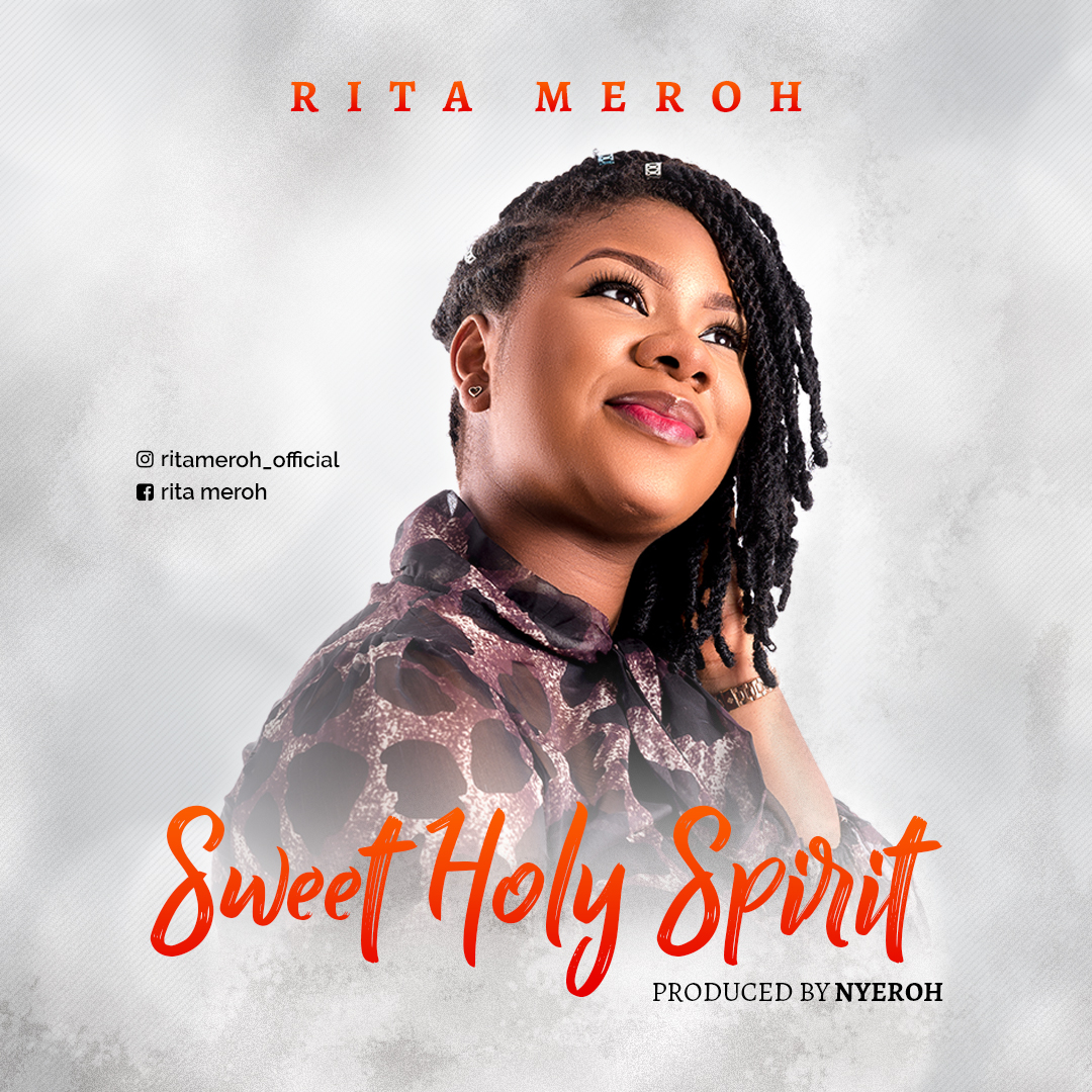 Rita Meroh – Sweet Holy Spirit |Mp3 Download|