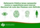 Defensoria Pública lança campanha contra o capacitismo para marcar Dia Nacional de Luta das Pessoas com Deficiência
