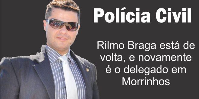 Só após 15 de março Rilmo Braga assumirá delegacia de Polícia em Morrinhos