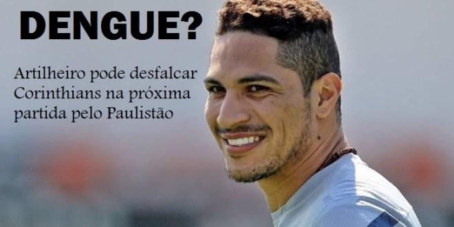 Corinthians desfalcado: Internado, Guerreiro pode estar com Dengue