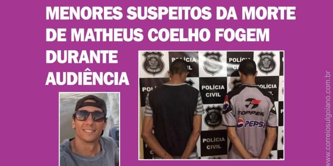 Menores suspeitos de matar Matheus Coelho fogem do Fórum durante audiência, mas são recapturados