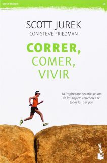 Correr, comer, vivir. Scott Jurek