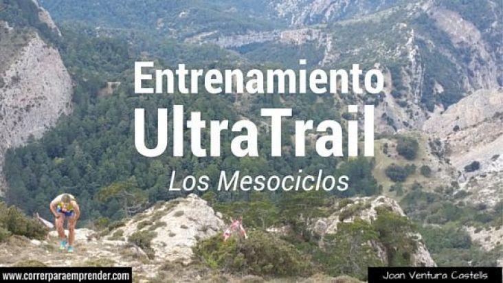 Entrenamiento UltraTrail. Los Mesociclos. Joan Ventura