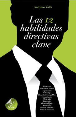 Las 12 habilidades directivas clave por Antonio Valls