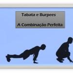 Tabata e Burpees – A combinação bombástica para os corredores Queimarem Calorias