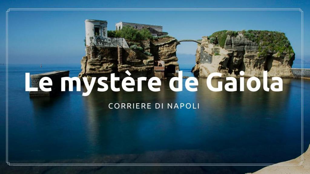 Le mystère de la Gaiola
