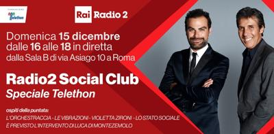 Radio2 Social Club celebra i 30 anni di Telethon