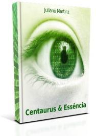 Romance Centaurus & Essência - Juliano Martinz