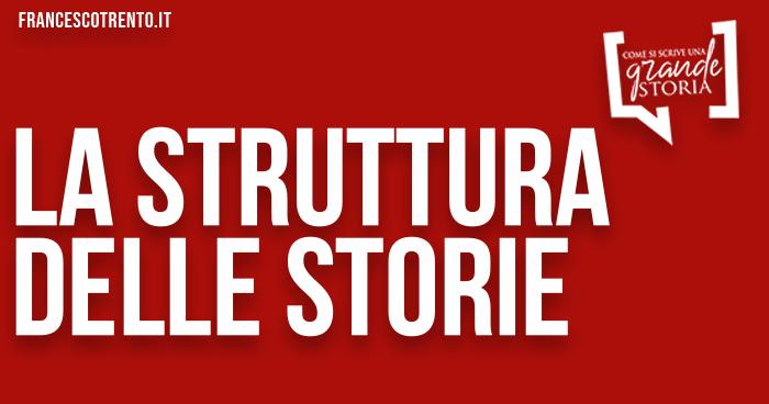 scrivere la struttura di una storia