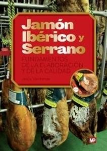 Jamón Ibérico y Serrano. Fundamentos de la elaboración y la calidad