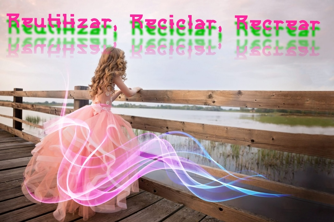 Reutilizar, Reciclar, Recrear