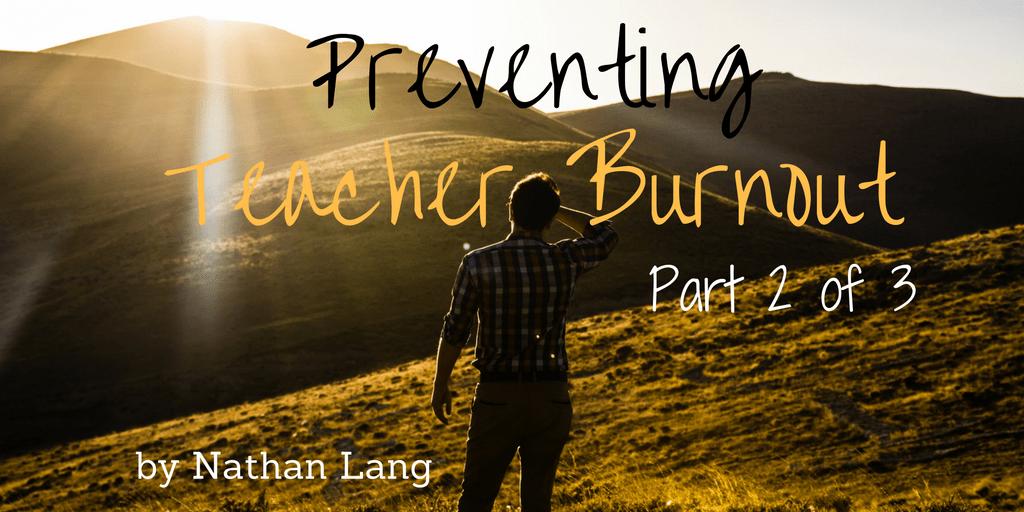 preventing teacher burnout part 2