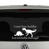 Curse your Sudden but Inevitable Betrayal Firefly Inspired Vinyl Decal Sticker