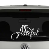 Be Grateful Script Quote Vinyl Decal Sticker