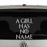A Girl Has No Name Game of Thrones Inspired Vinyl Decal Sticker