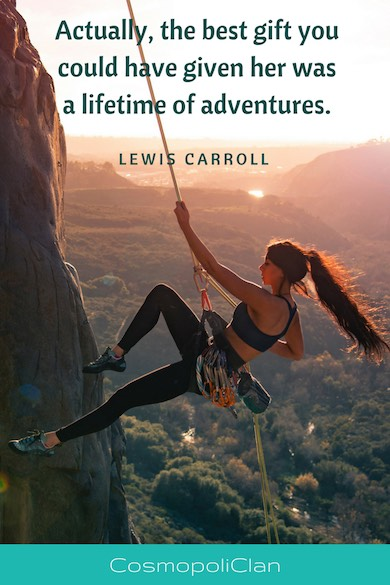 """Actually, the best gift you could have given her was a lifetime of adventures."" – Lewis Carroll. Woman hiking a mountain under a golden sky wiht inspirational travel quote to spark wanderlust"