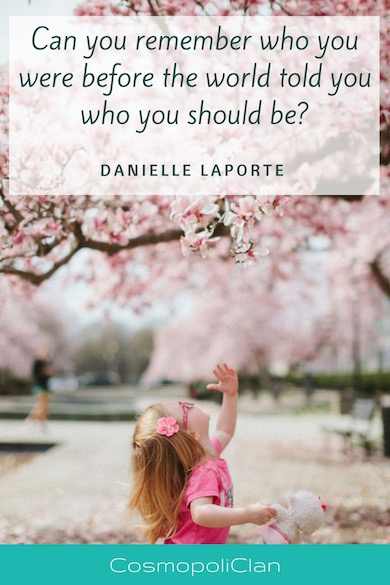 """Can you remember who you were before the world told you who you should be."" – Danielle Laporte. Let this inspirational wanderlust quote spark inspire your next family travel vacation"
