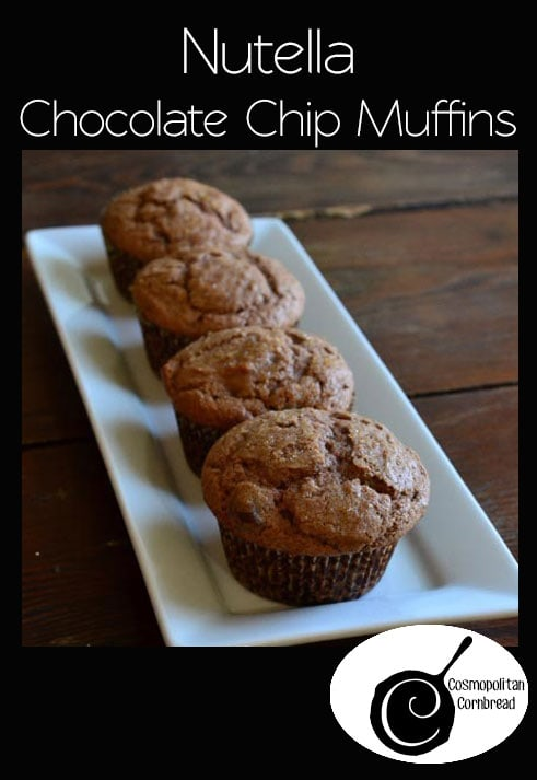 Super Scrumptious Nutella Chocolate Chip Muffins from Cosmopolitan Cornbread