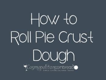 How to Roll a Pie Crust from Cosmopolitan Cornbread