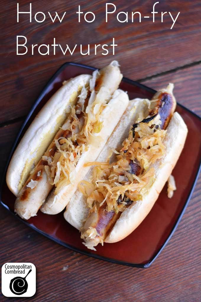 There's nothing like a good, juicy bratwurst, and you don't need a grill to be able to enjoy them. How to Pan-fry Bratwurst from Cosmopolitan Cornbread