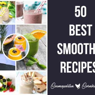 50 of The Best Smoothie Recipes