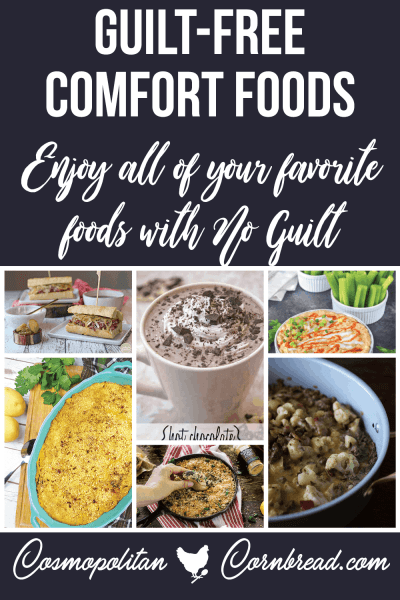 25 Guilt-Free Comfort Foods | Healthier versions of all your favorite dishes. All of the pleasure, and none of the guilt. There's even dessert recipes!