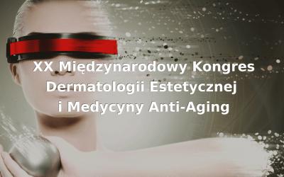 XX Międzynarodowy Kongres Dermatologii Estetycznej i Medycyny Anti-Aging