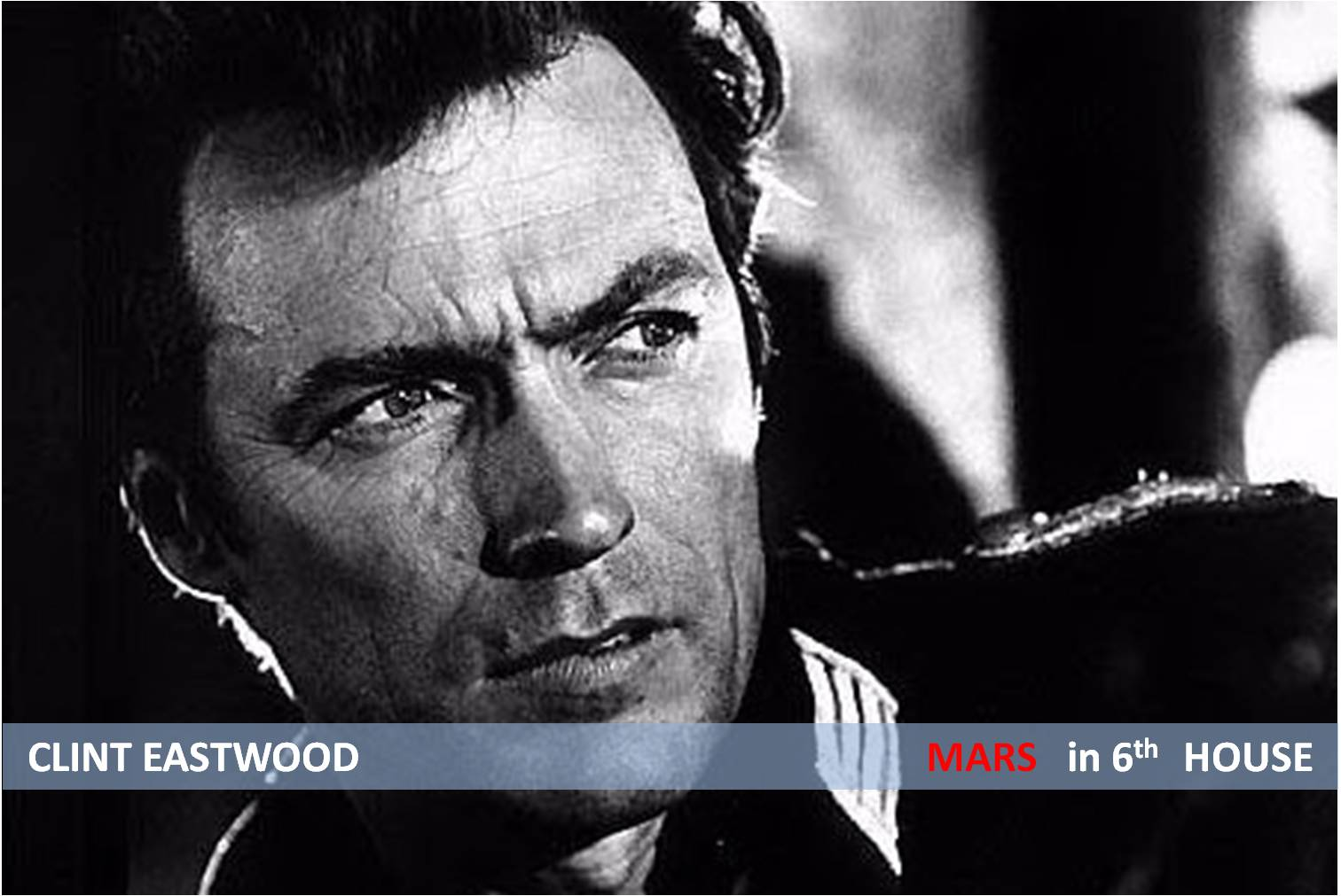 CLINT EASTWOOD – MARS  in the 6th HOUSE