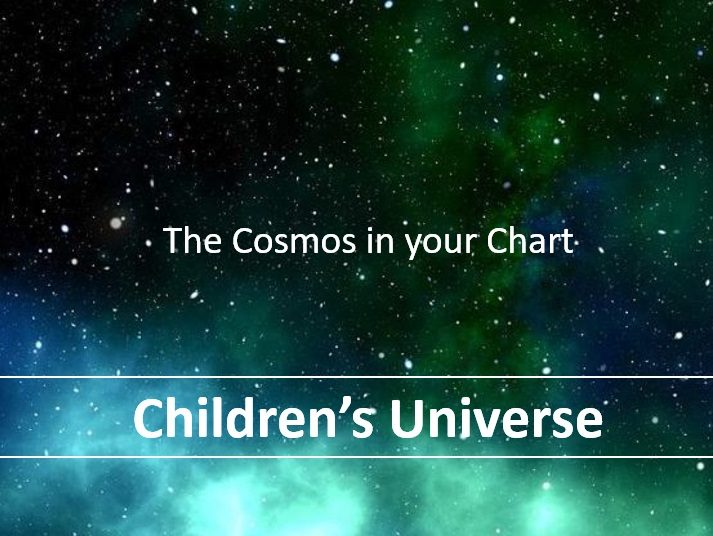 Children's Universe (Children Natal Analysis)