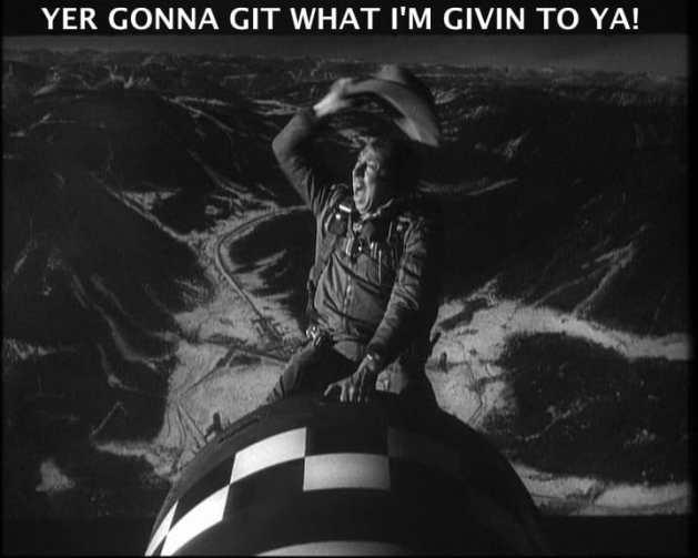 Yer gonna git what I'm givin' to ya!